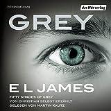 Grey - Fifty Shades of Grey von Christian selbst erzählt: Fifty Shades of Grey aus Christians Sicht erzählt 1