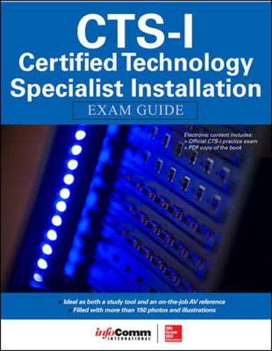 Compare Textbook Prices for CTS-I Certified Technology Specialist-Installation Exam Guide 1 Edition ISBN 9780071835657 by Noronha, Shonan,Inc., AVIXA