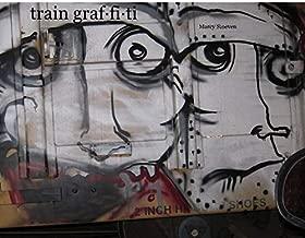 train graf·fi·ti Marcy Stoeven
