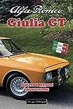 ALFA ROMEO GIULIA GT: REGISTRO DI RESTAURE E MANUTENZIONE (Edizioni italiane)