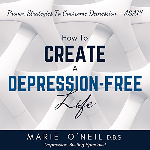 How to Create a Depression-Free Life audiobook cover art