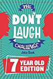 The Don't Laugh Challenge - 7 Year Old Edition: The LOL Interactive Joke Book Contest Game for Boys...