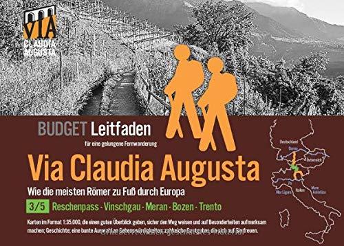 Fern-Wander-Route Via Claudia Augusta 3/5 Reschenpass-Trento Budget: Leit-Faden für eine gelungene Fern-Wanderung (schwarz-weiß): Leit-Faden fr eine ... Claudia Augusta B U D G E T = schwarz-weiß)