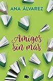 Amigos, sin más (Serie Amigos 4)