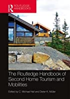 The Routledge Handbook of Second Home Tourism and Mobilities