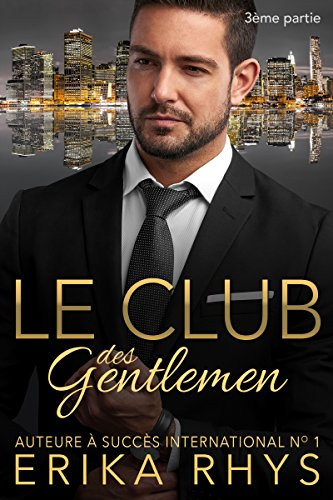 Le Club des gentlemen, 3ème partie: une série romance milliardaire (La série Le Club des gentlemen) (French Edition)