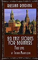 Russian Reading: 20 Easy Stories for Beginners, First Level
