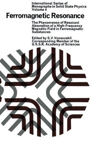 Ferromagnetic Resonance: The Phenomenon of Resonant Absorption of a High-Frequency Magnetic Field in Ferromagnetic Substances