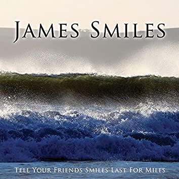 Tell Your Friends the Smiles Last for Miles (Remastered)