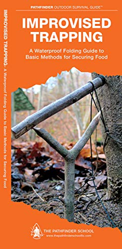 Improvised Trapping: A Waterproof Pocket Guide to Basic Methods for Securing Food (Pathfinder Outdoor Survival Guide Series)