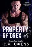 Property of Drex #1 (Death Chasers MC Series, Band 1)