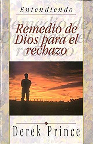 Remedio de Dios Para el Rechazo = God's Remedy for Rejection (Entendiendo)