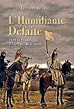 L'Humiliante Défaite - 1870 la France à l'épreuve de la guerre