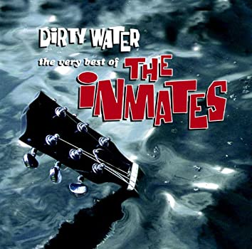 Dirty Water - The Very Best Of The Inmates