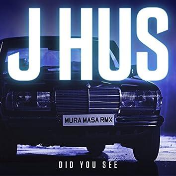 Did You See (Mura Masa Remix)