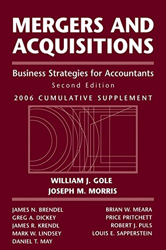 Mergers and Acquisitions: Business Strategies for Accountants, 2006 Cumulative Supplement