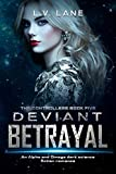 Deviant Betrayal: A dark Omegaverse science fiction romance (The Controllers Book 6)