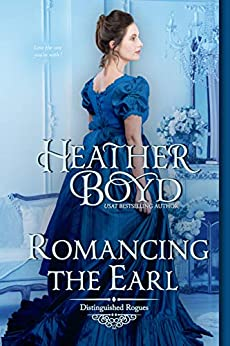 Romancing the Earl (The Distinguished Rogues Book 12) by [Heather Boyd]