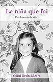 La niña que fui: Una historia de vida
