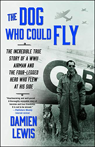 Compare Textbook Prices for The Dog Who Could Fly: The Incredible True Story of a WWII Airman and the Four-Legged Hero Who Flew At His Side Reprint Edition ISBN 9781476739151 by Lewis, Damien