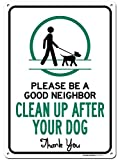 My Sign Center Please Be A Good Neighbor Clean Up After Your Dog Sign, Made Out of .040 Rust-Free Aluminum, Indoor/Outdoor Use, UV Protected and Fade-Resistant, 10' x 14'
