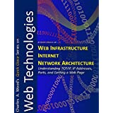 Web Infrastructure & Internet and Network Architecture: Two 1-Hour Crash Courses (Quick Glance) (English Edition)