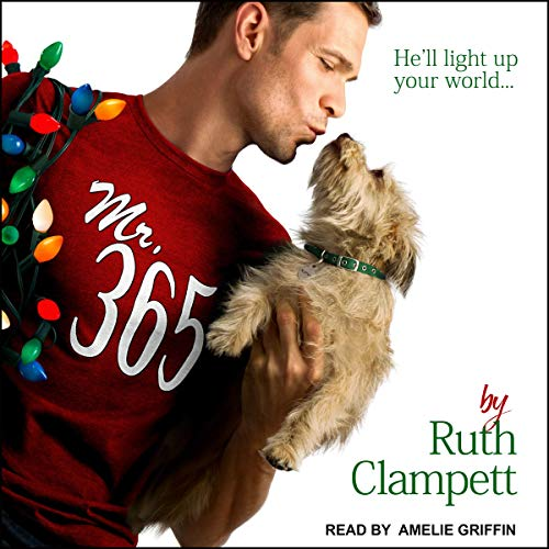 Mr. 365                   By:                                                                                                                                 Ruth Clampett                               Narrated by:                                                                                                                                 Amelie Griffin                      Length: 9 hrs and 55 mins     Not rated yet     Overall 0.0