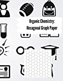 """Organic Chemistry: Hexagonal Graph Paper Notebook: 200 pages, 1/4 Inch Hexagons:8.5"""" x 11"""" Inches Paperback"""
