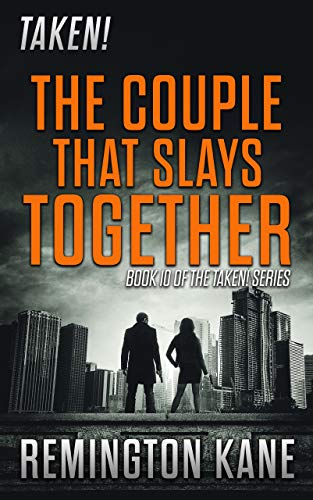 Taken! - The Couple That Slays Together by [Remington Kane]