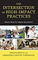 The Intersection of High-impact Practices: What's Next for Higher Education?