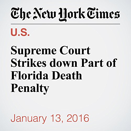 Supreme Court Strikes down Part of Florida Death Penalty audiobook cover art