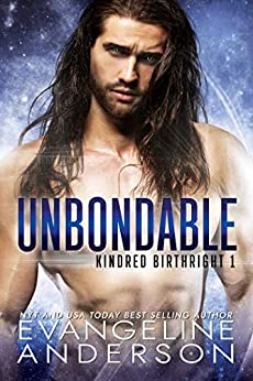 Unbondable: Book 1 of the Kindred Birthright Series (Brides of the Kindred) by [Evangeline Anderson, Reese Dante, Barb Rice]