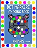 Dot Markers Coloring Book Animals for kids: Activity Book for Kids