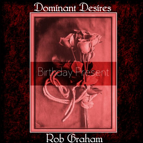 Dominant Desires: Birthday Present cover art