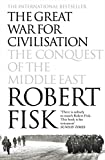 The Great War for Civilisation: The Conquest of the Middle East.