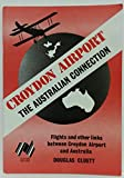 Croydon Airport: The Australian Connection - Flights and Other Links Between Croydon Airport and Australia