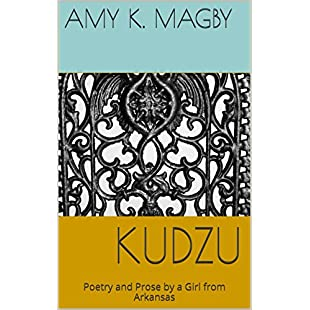 Kudzu Poetry and Prose by a Girl from Arkansas