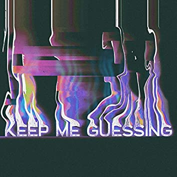 Keep Me Guessing