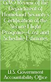 GAO Review of the Department of Homeland Security's Certification of the Secure Flight Program--Cost and Schedule Estimates (English Edition)
