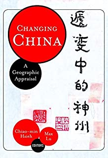 Changing China: A Geographic Appraisal