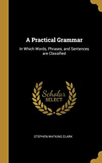 PRAC GRAMMAR: In Which Words, Phrases, and Sentences Are Cla