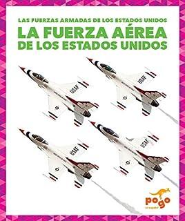 La Fuerza Aérea de Los Estados Unidos (U.S. Air Force)