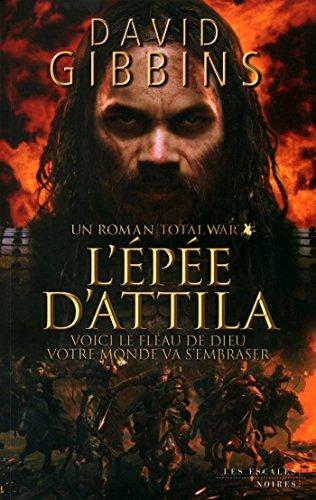 Total War : L'Épée d'Attila (French Edition)