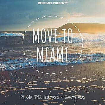 Move to Miami (feat. Cito TNS, Izzi Vera & Sammy Alba)