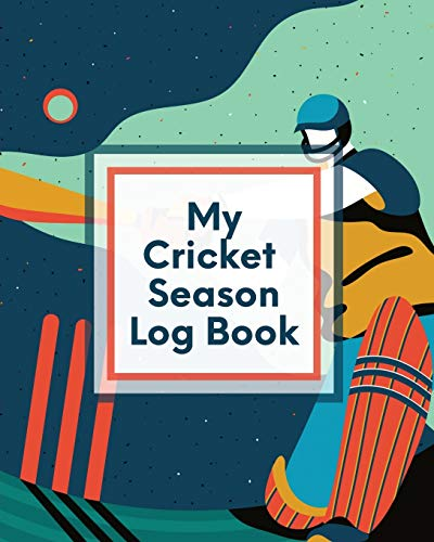 My Cricket Season Log Book: For Players | Coaches | Outdoor Sports
