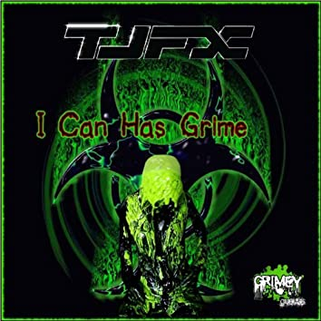I Can Has Grime - Single