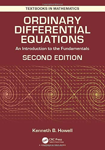 Compare Textbook Prices for Ordinary Differential Equations: An Introduction to the Fundamentals Textbooks in Mathematics 2 Edition ISBN 9781138605831 by Howell, Kenneth B.