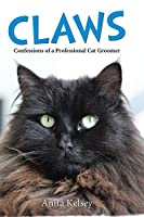 Claws: Confessions of a Professional Cat Groomer