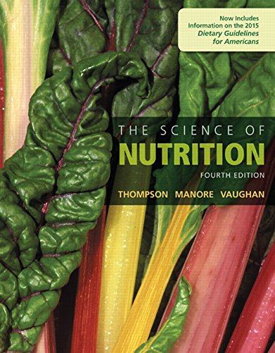 Compare Textbook Prices for The Science of Nutrition 4 Edition ISBN 9780134175096 by Thompson, Janice J.,Manore, Melinda,Vaughan, Linda