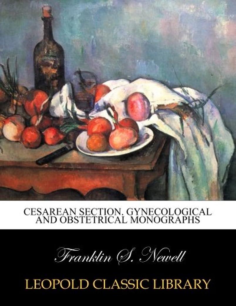 黒板成長する取るCesarean Section. Gynecological and obstetrical monographs